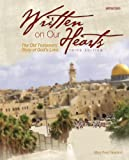 img - for Written on Our Hearts (2009): The Old Testament Story of God's Love, Third Edition book / textbook / text book