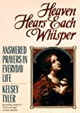 img - for Heaven hears each whisper: answered prayers in eve by Kelsey Tyler (1996-04-01) book / textbook / text book