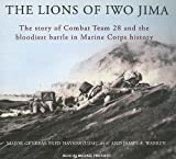 Book cover for The Lions of Iwo Jima: The Story of Combat Team 28 and the Bloodiest Battle in Marine Corps History