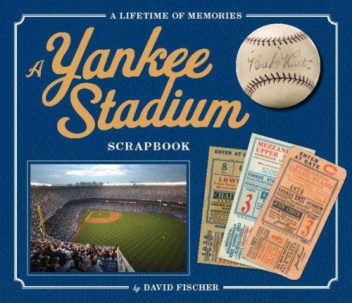 The Yankee Stadium Scrapbook: A Lifetime of Memories
