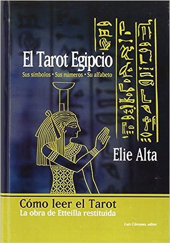 El Tarot Egipcio: Amazon.es: Elie Alta: Libros