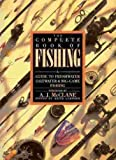 The Complete Book of Fishing, A. J. McClane, 0831715650