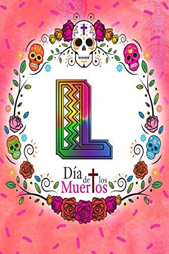 L:  Dia de los Muertos: Sugar Skull Monogrammed Planner-Journal for 53 Weeks -