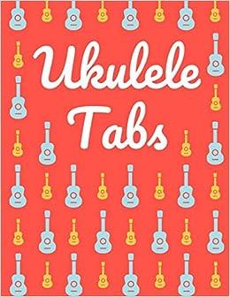Ukulele Tabs: Cuaderno De Tablatura Para Ukulele | Escriba su ...