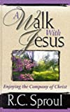 A Walk with Jesus, R. C. Sproul, 1857922603