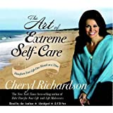 The Art of Extreme Self-Care 2-CD: Transforming Your Life One Month at a Time