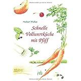 """Schnelle Vollwertk�che mit Pfiffvon """"Herbert Walker"""""""