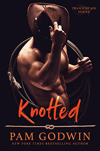Knotted (Trails of Sin Book 1) by [Godwin, Pam]