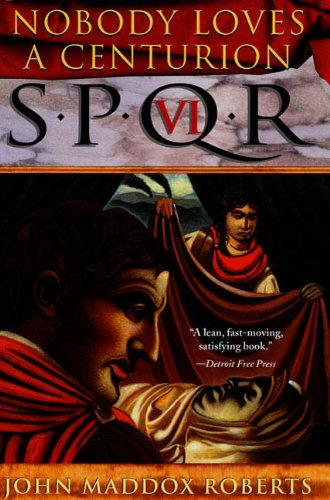 SPQR VI: Nobody Loves a Centurion: A Mystery (The SPQR Roman Mysteries Book 6)