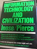 Information Technology and Civilization, Hiroshi Inose and John R. Pierce, 0716715155