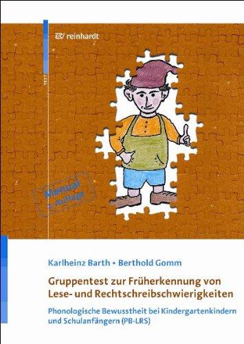 Gruppentest zur Früherkennung von Lese- und Rechtschreibschwierigkeiten - Manual: Phonologische Bewusstheit bei Kindergartenkindern und Schulanfängern (PB-LRS)