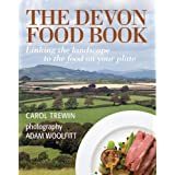 The Devon Food Book: Linking the Landscape to the Food on Your Plate