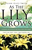As the Lily Grows, Lilian (Lily) Smith, 1615791280