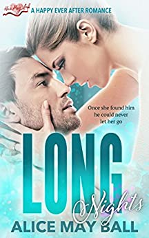 Long Nights: A Happy Ever After Romance by [May Ball, Alice]
