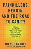 Painkillers, Heroin, and the Road to Sanity, Joani Gammill, 1616495219