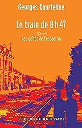 Le train de 8h47 : Précédé de Les gaîtés de l'escadron