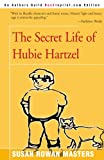 The Secret Life of Hubie Hartzel, Susan Rowan Masters, 0595088937