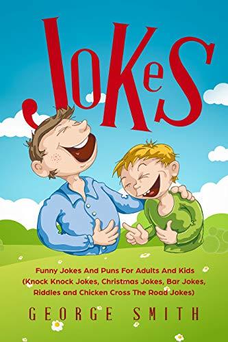 Christmas Jokes And Puns.Jokes Funny Jokes And Puns For Adults And Kids Knock Knock Jokes Christmas Jokes Bar Jokes Riddles And Chicken Cross The Road Jokes Humor And