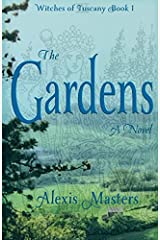 The Gardens: Witches of Tuscany Book 1 (Volume 1) Paperback