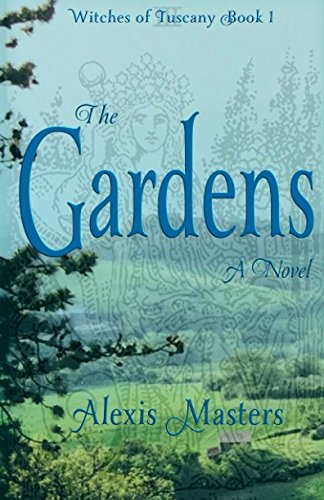 The Gardens: Witches of Tuscany Book 1 (Volume 1)