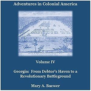 Adventures in Colonial America: Volume IV Audiobook
