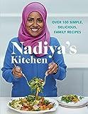 Nadiya's Kitchen: Over 100 Simple, Delicious Family Recipes