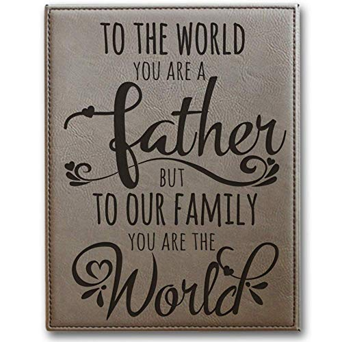 BELLA BUSTA-to The World You are a Father.but to Your Family You are The World Engraved Leather Plaque Grandpa Gifts (8