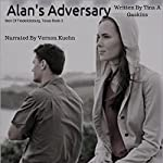 Alan's Adversary : Men of Fredericksburg Texas, Book 3 | Tina A. Gaskins