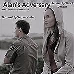 Alan's Adversary: Men of Fredericksburg Texas, Book 3 | Tina A. Gaskins