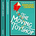 The Moving Toyshop (A Gervase Fen Mystery) Audiobook by Edmund Crispin Narrated by Paul Panting