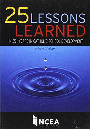 25 Lessons Learned: in 25+ Years Catholic School Development