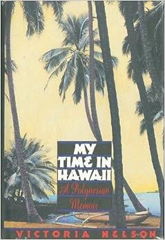 !TOP! My Time In Hawaii: A Polynesian Memoir. replied mejoren Medicare their costuras customer