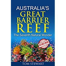 Australia's Great Barrier Reef: The Seventh Natural Wonder (Great Barrier Reef Ecosystem,Great Barrier Reef Discovery,Great Barrier Reef Experience,)