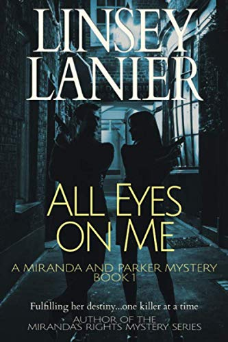 All Eyes on Me (A Miranda and Parker Mystery) (Volume 1)