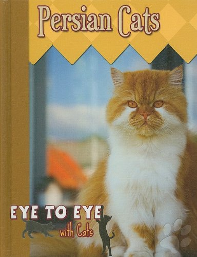 Download Persian Cats (Eye to Eye With Cats) ebook