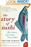 The Story of Sushi: An Unlikely Saga...
