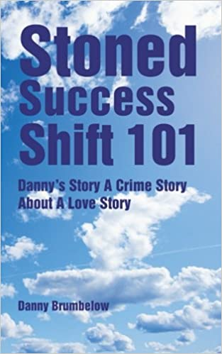 Danny's Story A Crime Story About A Love Story