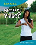 What Is My Pulse?, Carol Ballard, 1410940241