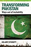 Transforming Pakistan, Hilary Synnott, 0415562600