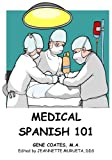 Medical Spanish 101, Gene Coates, 1450524095