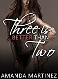 Three is Better Than Two