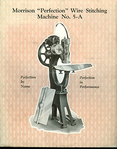 Morrison Perfection Wire Stitching Machine #5-A sales folder 1920s