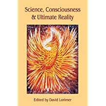 Science, Consciousness and Ultimate Reality