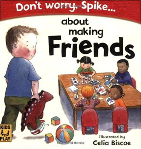 Don't Worry Spike About Making Friends by DK Publishing (2007-10-15)