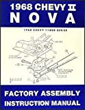 COMPLETE 1968 CHEVY II & NOVA FACTORY ASSEMBLY INSTRUCTION MANUAL - INCLUDES 4-cylinder and 6-cylinder 1968 Chevy II Including, Nova, Super Sport SS, and station wagon. 68