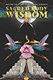 Sacred Body Wisdom: Igniting the Flame of Our