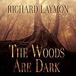 The Woods Are Dark | Richard Laymon