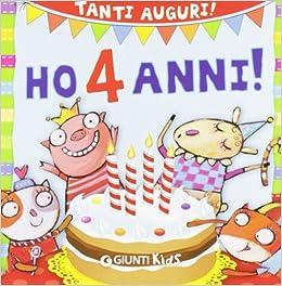 Ho 4 Anni Tanti Auguri Ediz Illustrata Amazon It Silvia D