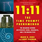 11:11 the Time Prompt Phenomenon: The Meaning Behind Mysterious Signs, Sequences, and Synchronicities | Marie D. Jones,Larry Flaxman