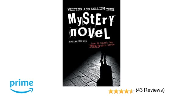 Amazon.com: Writing and Selling Your Mystery Novel (0035313110047 ...